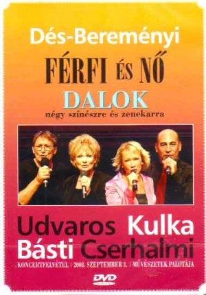 Dés László, Bereményi Géza: Férfi és Nő - Dalok négy színészre és zenekarra DVD