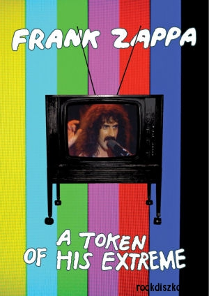 Frank Zappa - A Token of His Extreme DVD