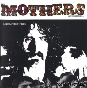 Frank Zappa & The Mothers of Invention - Absolutely Free (50th Anniversary Edition) (Vinyl) 2LP