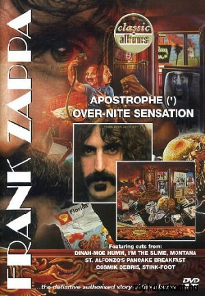 Frank Zappa - Classic Albums - Apostrophe / Over-Nite Sensation DVD