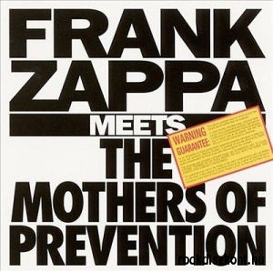 Frank Zappa - Frank Zappa Meets the Mothers of Prevention CD
