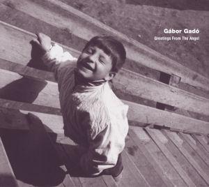 Gadó Gábor - Greetings From the Angel CD