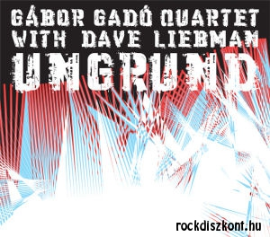 Gábor Gadó Quartet with Dave Liebman - Ungrund CD