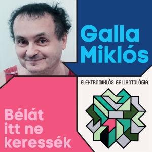 Galla Miklós - Bélát itt ne keressék - Elektromiklós Gallantológia 2CD