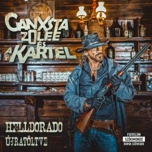 Ganxsta Zolee és a Kartel - Helldorado - Újratöltve (2018) CD