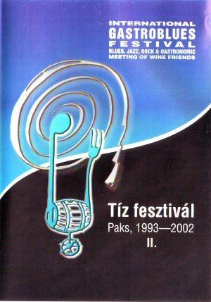 International Gastroblues Festival - Tíz fesztivál - Paks, 1993-2002 II. - DVD