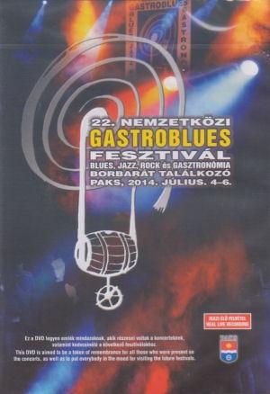 22. Nemzetközi Gastroblues Fesztivál - Paks, 2014. július 4-6. - DVD