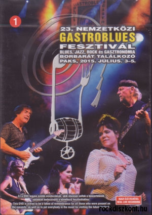23. Nemzetközi Gastroblues Fesztivál - Paks, 2015. július 3-5. - No. 1 - DVD