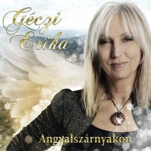 Géczi Erika - Angyalszárnyakon CD