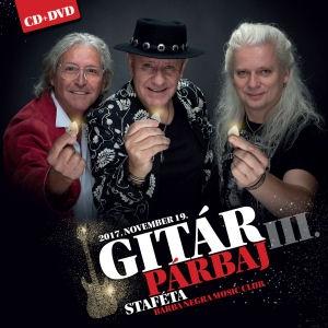 Gitárpárbaj III. (Alapi, Felkai, Karácsony) - Staféta: 2017. november 19. Barba Nergra - CD+DVD