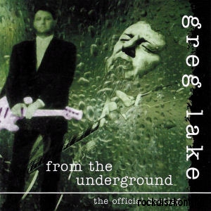 Greg Lake - From The Underground Vol. 1 - The Official Bootleg CD