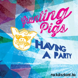 Grunting Pigs (Pribojszki Mátyás, Szász Ferenc) - Having a party CD