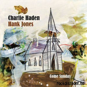 Charlie Haden and Hank Jones - Come Sunday CD