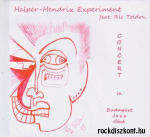 Halper-Hendrix Experiment feat. Ric Toldon - Concert in Budapest Jazz Club (2018) CD