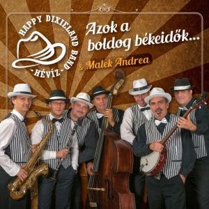 Happy Dixieland Band (Hévíz) & Malek Andrea - Azok a boldog békeidők... CD
