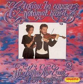 ifj.Kállai Kiss Ernő és Cigányzenekara - Cigány, ha egyszer nótámat húzod CD
