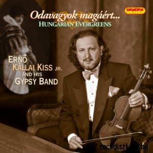 Ernő Kállai Kiss Jr. and his Gypsy Band - Odavagyok magáért (Hungarian Evergreens ) CD