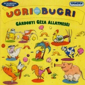 Ugri meg bugri - Gárdonyi Géza állatmeséi CD