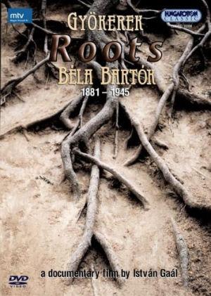 Gyökerek (Roots) - Béla Bartók (1881-1945) - A Documentary Film by István Gaál DVD