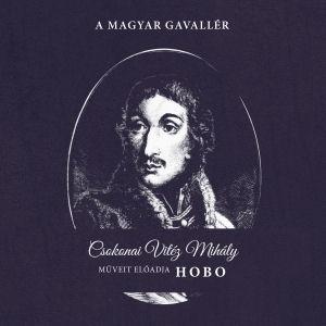 Hobo - A magyar gavallér - Csokonai Vitéz Mihály műveit előadja Hobo CD