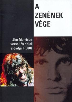 A zenének vége - Jim Morrison versei és dalai - Előadja: Hobo - DVD