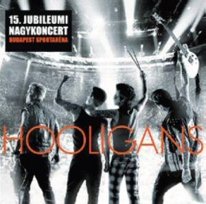 Hooligans - 15. Jubileumi Nagykoncert Budapest Sportaréna CD