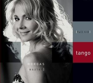 Horgas Eszter - Full tilt tango CD