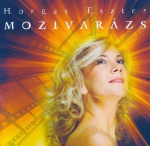 Horgas Eszter - Mozivarázs CD