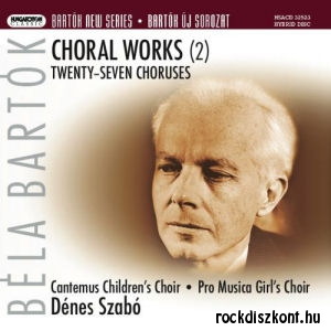 Bartók Béla: Choral Works 2 - Twenty-seven choruses SACD