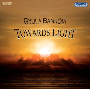 Bánkövi Gyula - Towards Light SACD