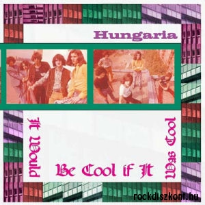 Hungária - It Would be Cool if It Was Cool (Vinyl) LP