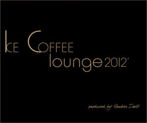 Ice Coffee Lounge 2012 - Produced by Hauber Zsolt CD