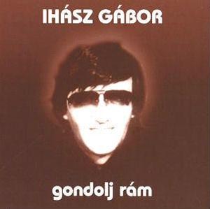 Ihász Gábor - Gondolj rám CD
