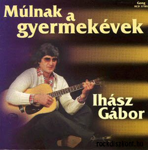 Ihász Gábor - Múlnak a gyermekévek CD
