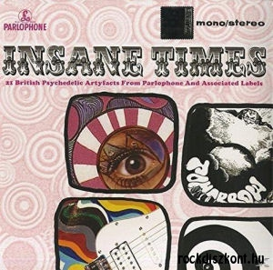 Insane Times - 21 British Psychedelic Artyfacts from Parlophone and Associated Labels  2LP