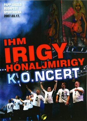 Irigy Hónaljmirigy - K.O.ncert - Papp László Budapest Sportaréna 2007.03.17. DVD