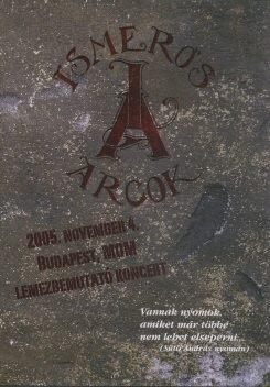 Ismerős Arcok - 2005. november 4. Budapest, MOM lemezbemutató koncert DVD