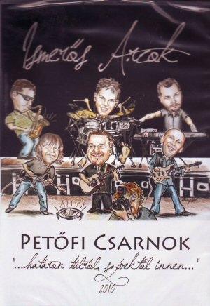 Ismerős Arcok - Petőfi Csarnok 2010 - Határon túlról, szívektől innen... DVD