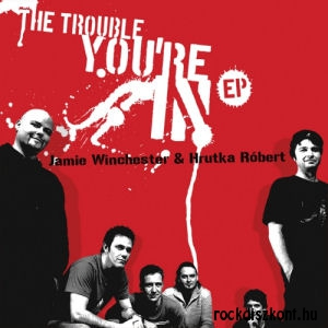 Jamie Winchester & Hrutka Róbert - The Trouble You're In - EP CD