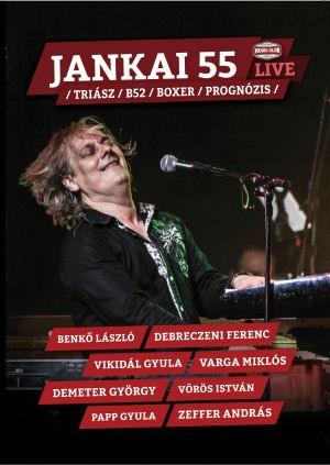 Jankai 55 / Triász / B52 / Boxer / Prognózis / Live DVD