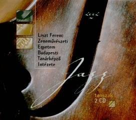 Jazz Tanszak 2002 - Liszt Ferenc Zeneművészeti Egyetem Budapesti Tanárképző Intézete 2 CD