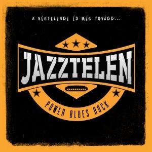 Jazztelen - A végtelenbe és még tovább... - Power Blues Rock CD