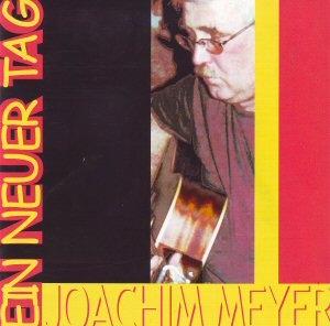 Joachim Meyer - Ein Neuer Tag CD