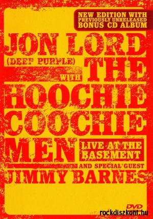 Jon Lord with Hoochie Coochie Men and Special guest Jimmy Barnes - Live at the Basement DVD+CD