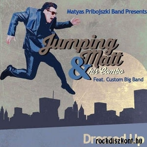 Mátyás Pribojszki Band Presents: Jumping Matt & His Combo feat. Custom Big Band - Dressed up CD