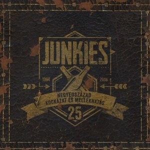 Junkies - Negyedszázad kockázat és mellékhatás: 1994-2019 - CD