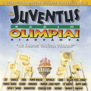 A Juventus Rádió Olimpiai Kiadványa - Az álmok valóra válnak CD