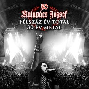 Kalapács József - 50 - Félszáz év total - 30 év metal 2CD