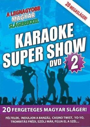 Karaoke Super Show 2 - A legnagyobb magyar slágerekkel DVD