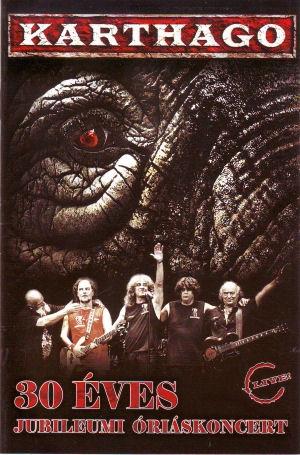 Karthago - 30 éves Jubileumi Óriáskoncert DVD